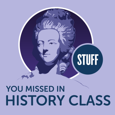 stuff-you-missed-in-history-class
